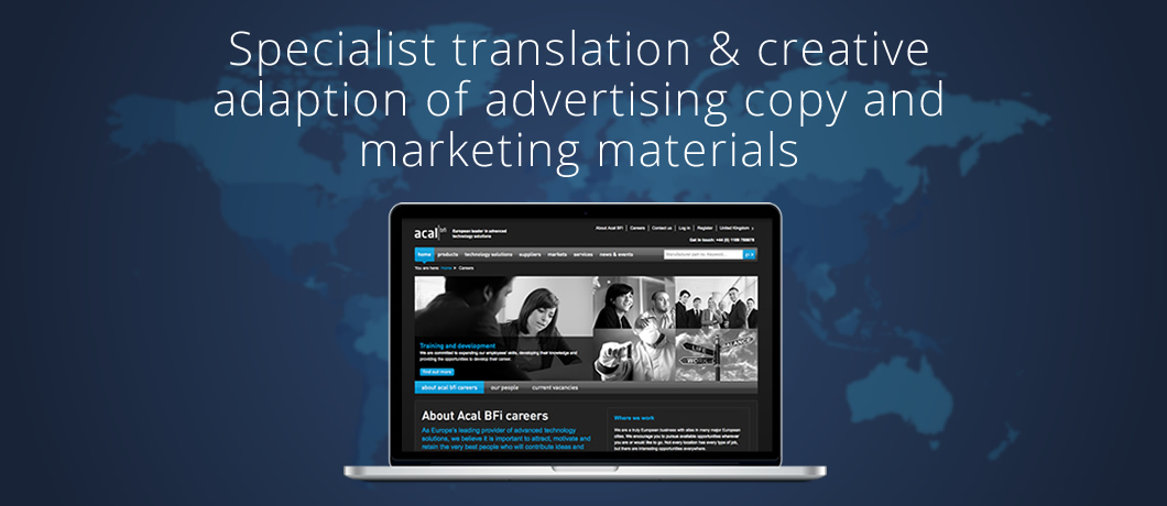 Specialist translation & creative adaption of advertising copy and marketing materials
